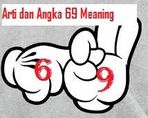 Arti dan Makna Angka 69 Meaning Terbaru