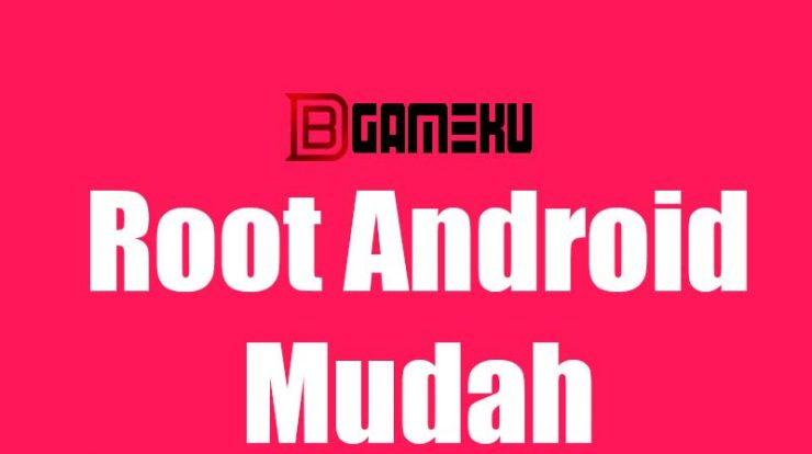 Root Android Mudah