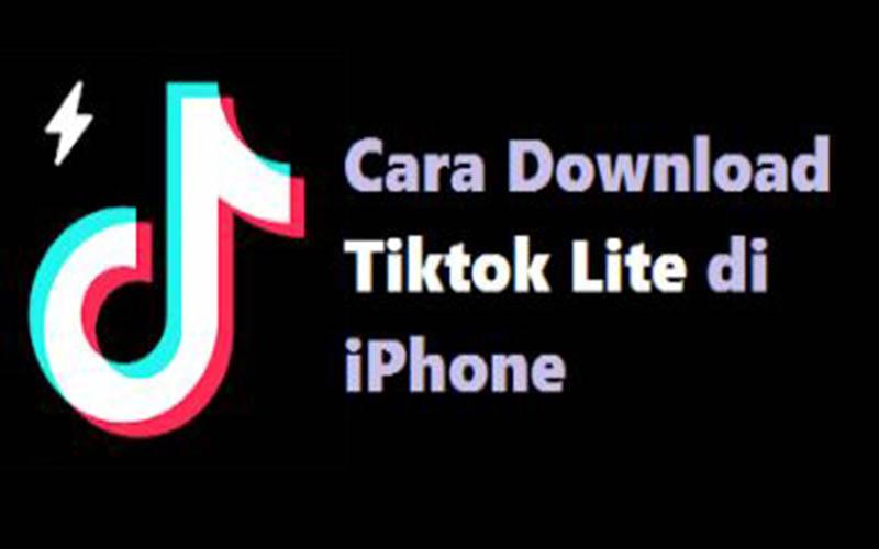 Cara Unduh Tiktok Lite Iphone Versi IOS