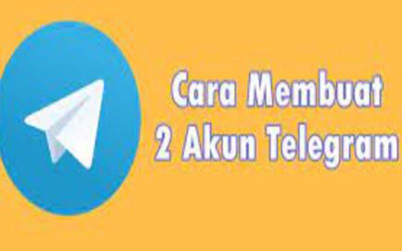 Cara Buat 2 Akun Di Telegram