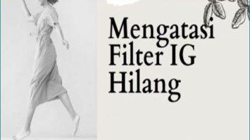 Cara Kembalikan Filter IG Yang Hilang