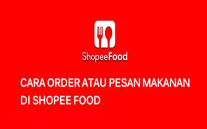 Cara Pesan Shopee Food Dengan Mudah