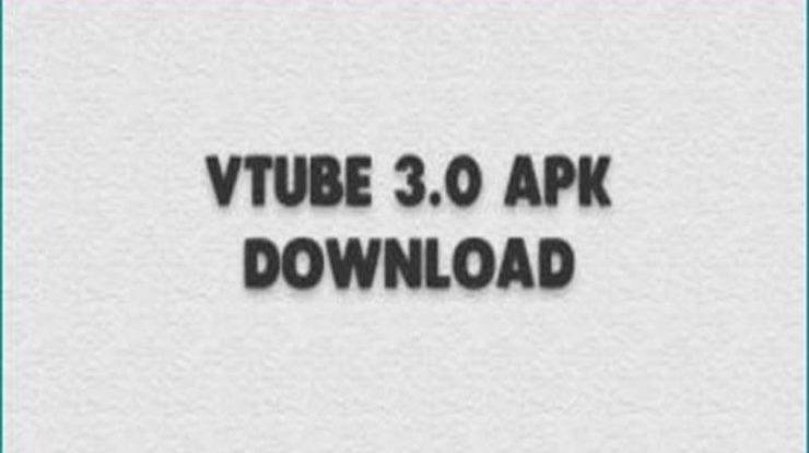 Cara Unduh Vtube Versi 3.0 Apk