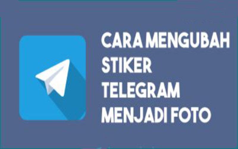 Cara Ubah Stiker Telegram Menjadi Foto Pakai